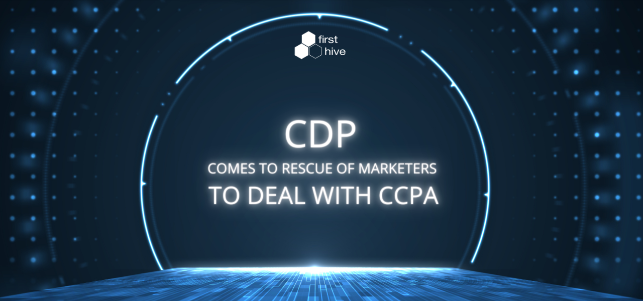 CDPs come to the rescue of marketers to deal with CCPA
